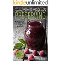 Fermentation: A Beginners Guide to Getting Started, Health Benefits & Easy DIY Recipes (Kombucha, Fermentation, Probiotic, Canning, Preserving, Mason Jar Book 1)