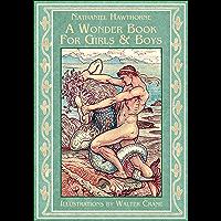 A Wonder Book for Girls and Boys: Greek Mythology for Kids (Illustrated)