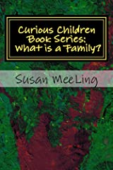 Curious Children Book Series: Volume One:  What is a Family? Kindle Edition