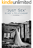 'Just Sex' is not a Relationship