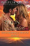 Teton Sunset (Teton Romance Trilogy Book 3)