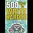 500 Ways To Write Harder