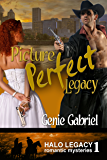 Picture Perfect Legacy (Halo Legacy Book 1)