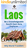 Laos: A Concise History, Language, Culture, Cuisine, Transport & Travel Guide (Be a Knowledgeable South East Asia Explorer Book 4) (English Edition)