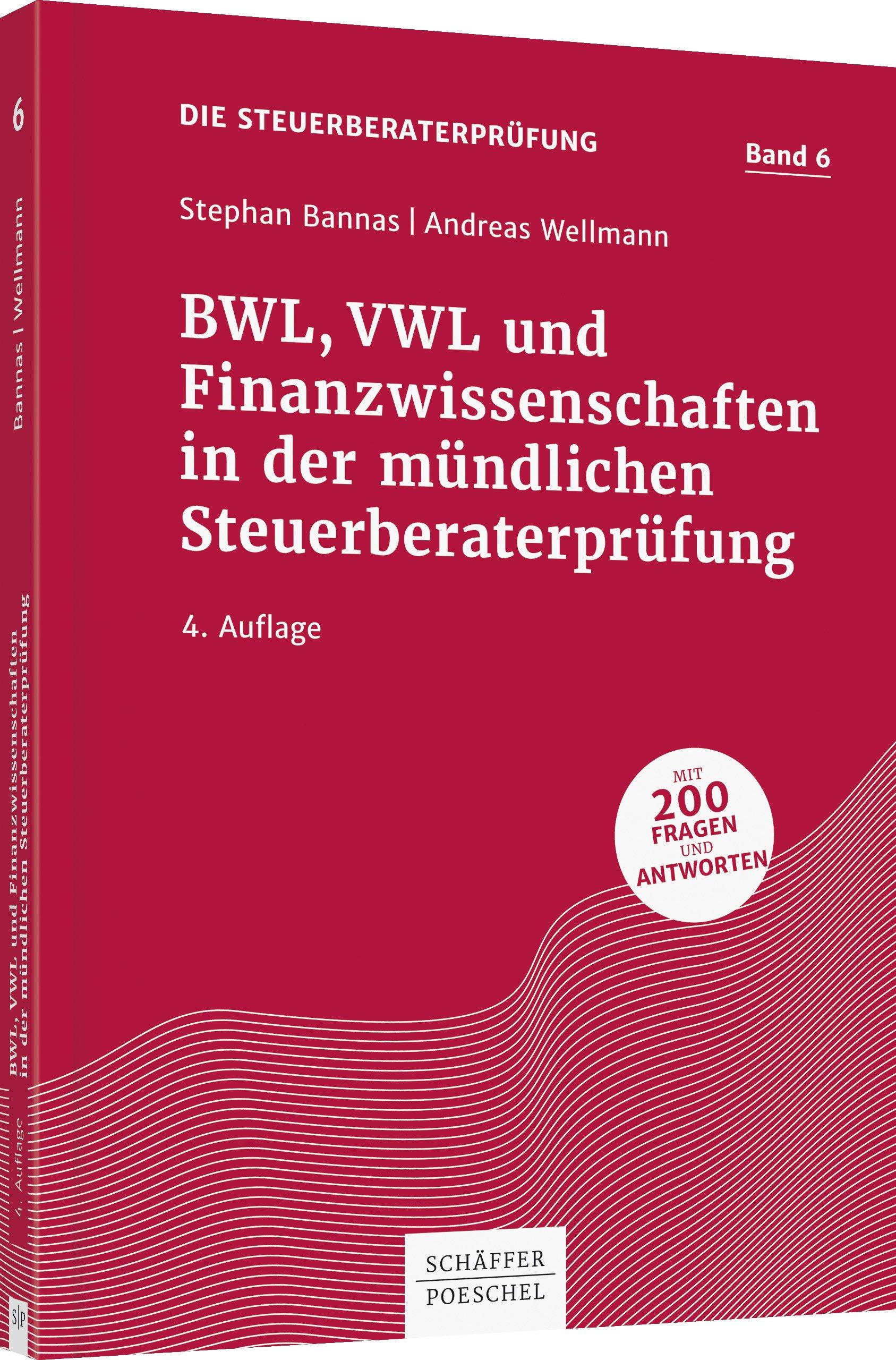 BWL, VWL und Finanzwissenschaften in der mündlichen Steuerberaterprüfung (Die Steuerberaterprüfung) Taschenbuch – 2. Oktober 2018 Stephan Bannas Andreas Wellmann Schäffer-Poeschel 3791042254