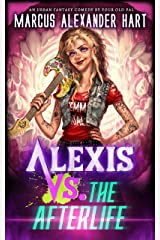 Alexis vs. the Afterlife: A Rockin' Comedy with Magic and Monsters (The Alexis McRiott Jams) Kindle Edition