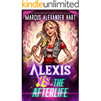 Alexis vs. the Afterlife: An Urban Fantasy Comedy (The Alexis McRiott Jams Book 1)