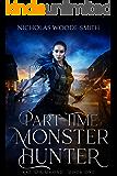Part-Time Monster Hunter: Urban Fantasy Monster Hunting Series (Kat Drummond Book 1)