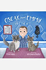 Oscar and Emmy Visit the Vet Kindle Edition