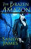 The Brazen Amazon (Alliance of the Amazons)