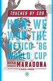 """وملامسته بواسطة God: وحصلت على الطريقة التي نوفر من في المكسيك """"86كأس العالم"""