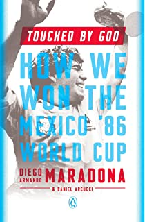 Touched by God: How We Won the Mexico 86 World Cup
