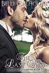 The Last Kiss (Secrets of Savannah Book 3) Kindle Edition
