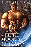 The Fifth Moon's Legacy (The Fifth Moon's Tales Book 6)
