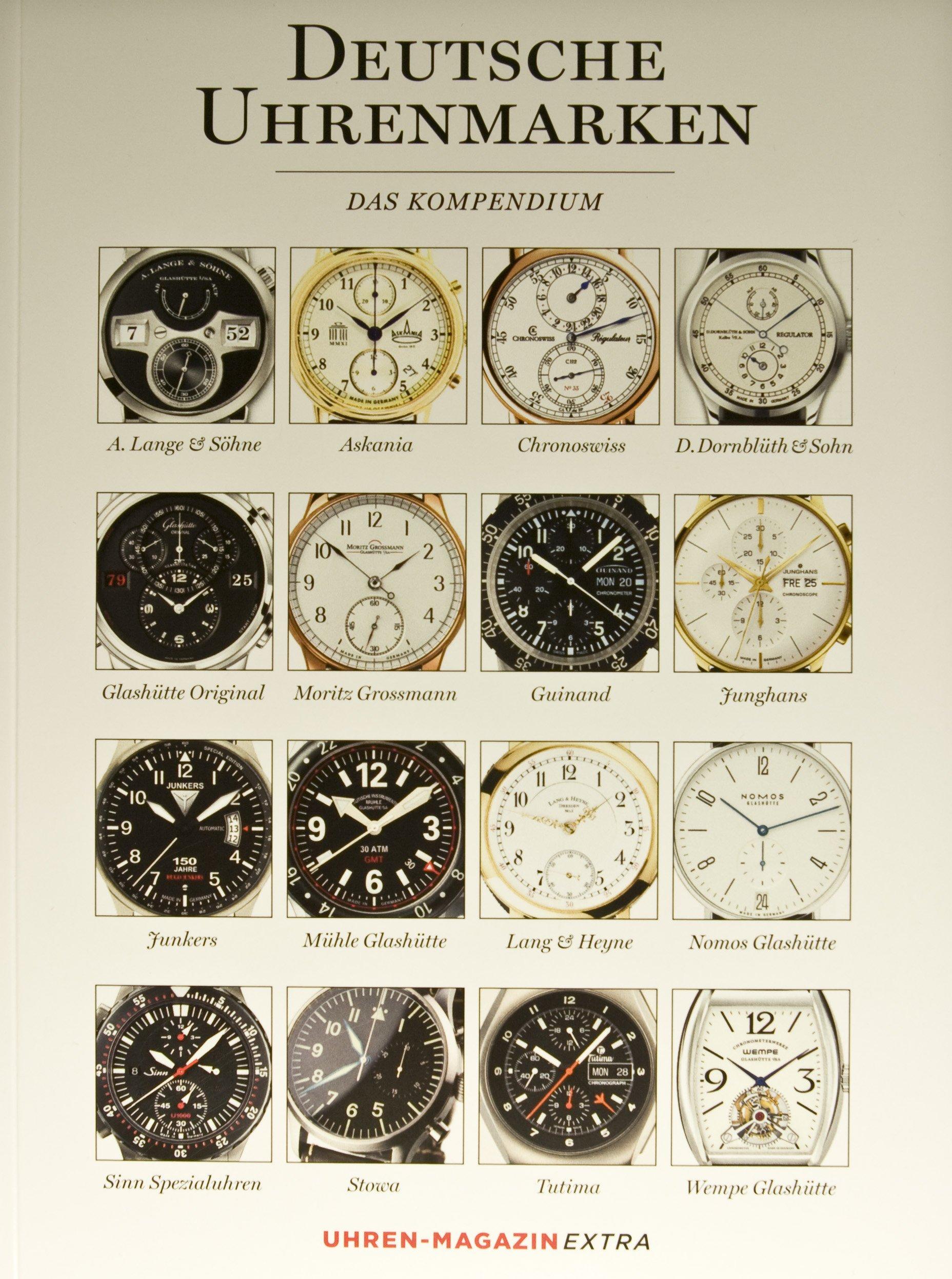 Deutsche Uhrenmarken: Das Kompendium der Monografien Uhren Magazin Extra
