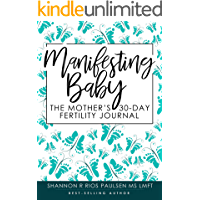 Manifesting Baby:: The Mother's 30-Day Fertility Journal