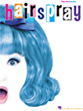 Hairspray Songbook: Piano/Vocal Selections