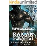 Shielded by the Rakian Scientist: A Sci-Fi Shifter Romance (Rakian Warrior Mates Book 4)