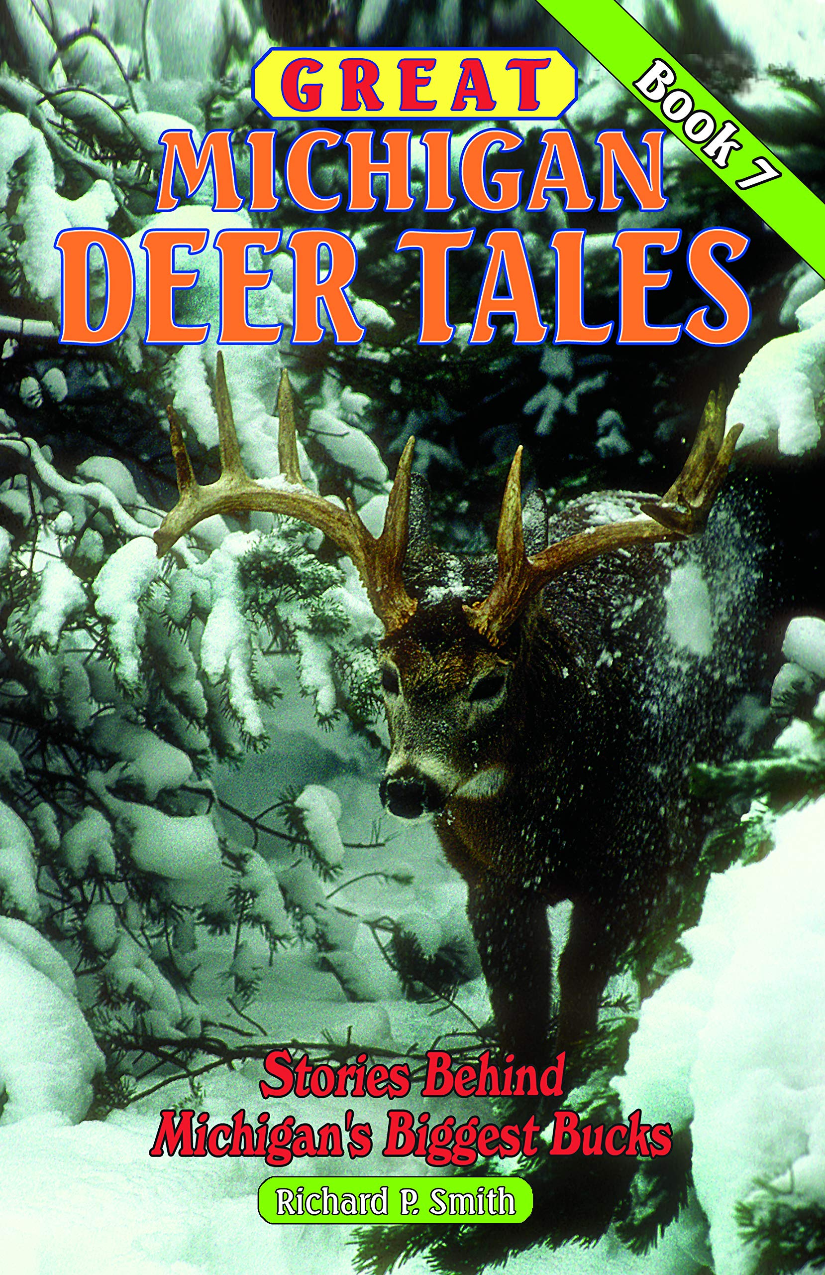 Great Michigan Deer Tales 2: Stories Behind Michigans Biggest Bucks
