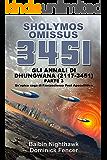 Sholymos Omissus 3451: Gli Annali di Dhungwana (2117- 3451). Parte III. Un'epica saga di Fantascienza Post Apocalittica
