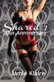 Shared 3: Our Anniversary (Shared Series)