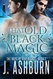 That Old Black Magic (The Boys of Raven Cove Book 1)