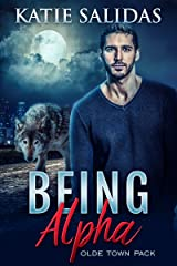 Being Alpha: A Paranormal Shifter Romance (Olde Town Pack Book 3) Kindle Edition