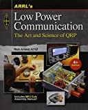 ARRL's Low Power Communications: The Art and Science of QRP