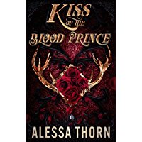Kiss of the Blood Prince : A Fated Mates Fae Romance (Wrath of the Fae Book 1)