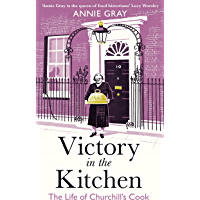 Victory in the Kitchen: The Life of Churchill's Cook (English Edition)