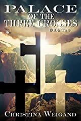 Palace of the Three Crosses (Palace of the Twelve Pillars Book 2) Kindle Edition