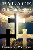 Palace of the Three Crosses (Palace of the Twelve Pillars Book 2)