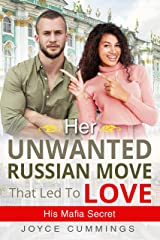 Her Unwanted Russian Move That Led To Love (BWWM, Forced To Leave America, New Life, Russia, Mafia, Surprises Romance) Kindle Edition