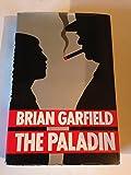 The Paladin: A Novel Based on Fact