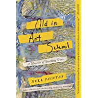 Old in Art School: A Memoir of Starting Over