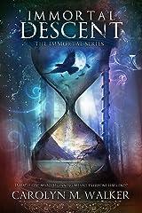 Immortal Descent: An Urban Fantasy (The Immortal Series Book 1) Kindle Edition