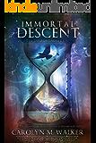 Immortal Descent: An Urban Fantasy (The Immortal Series Book 1)