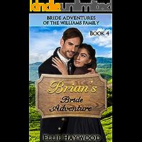 Brian's Bride Adventure (Bride Adventures of the Williams Family Book 4)