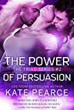 The Power of Persuasion (Triad Series Book 2)