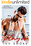 Playing a Player (Sweet Cravings Book 1)