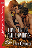 Love Under Two Cowboys [Lusty, Texas 10] (Siren Publishing Menage Everlasting) (The Lusty, Texas Series Book 12)