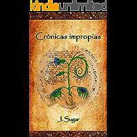 Crónicas impropias (Spanish Edition)