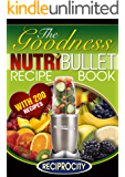 The NutriBullet Healing Recipe Book: 200 Therapeutic Medicinal Delicious and Nutritious Blast and Smoothie Recipes