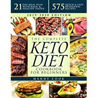 The Complete Keto Diet Cookbook For Beginners: 575 Quick & Easy Ketogenic Recipes - 21-Day Meal Plan With Basic & Healthy Foods (Ketogenic Diet Books For Beginners) (English Edition)