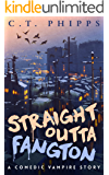 Straight Outta Fangton: A Comedic Vampire Story (The United States of Monsters Series Book 1)
