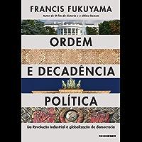 Ordem e decadência política: Da revolução industrial à globalização da democracia