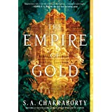 The Empire of Gold: A Novel (The Daevabad Trilogy Book 3)