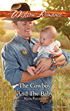 Mills & Boon : The Cowboy And The Baby (Forever, Texas)