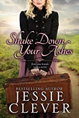 Shake Down Your Ashes Kindle Edition