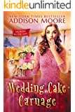 Wedding Cake Carnage: Cozy Mystery (MURDER IN THE MIX Book 11)